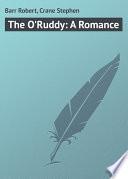 The O Ruddy  A Romance