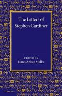 The Letters of Stephen Gardiner