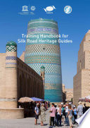 Training handbook for Silk Road heritage guides