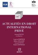 Actualités en droit international privé