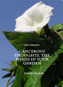 God's Metaphor: Cancerous Thoughts, the Weeds in Your Garden