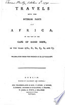 Travels into the interior parts of Africa  by the way of the Cape of Good Hope  in the years 1780  81  82  83  84 and 85  Translated from the French  etc