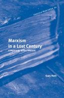 Marxism in a Lost Century