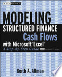 """""""Modeling Structured Finance Cash Flows with Microsoft Excel: A Step-by-Step Guide"""" by Keith A. Allman"""