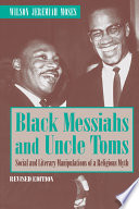 Black Messiahs And Uncle Toms Book PDF