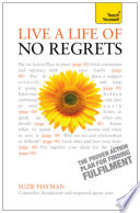 Live a Life of No Regrets  Teach Yourself eBook ePub   The proven action plan for finding fulfilment