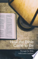 How the Bible Came to Be Part 2