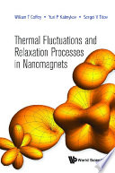Thermal Fluctuations And Relaxation Processes In Nanomagnets