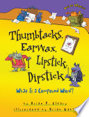 Thumbtacks Earwax Lipstick Dipstick