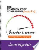 The Common Core Companion  Booster Lessons  Grades K 2 Book PDF