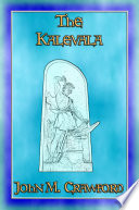 THE KALEVALA or Land of Heroes   New Improved Edition Book