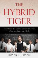 The Hybrid Tiger