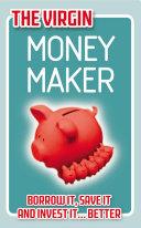 The Virgin Money Maker