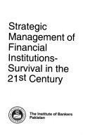 Strategic management of financial institutions-survival in 21st century