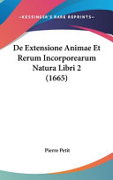 Read Online De Extensione Animae Et Rerum Incorporearum Natura Libri 2 (1665) For Free