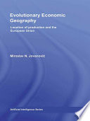 """Evolutionary Economic Geography: Location of production and the European Union"" by Miroslav Jovanovic"