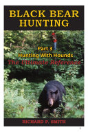 Pdf Black Bear Hunting: Part 3 - Hunting With Hounds