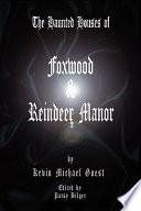 The Haunted Houses Of Foxwood Reindeer Manor