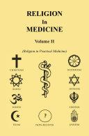 Religion in Medicine Volume Ii