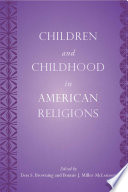 Children And Childhood In American Religions Book PDF