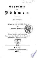 Geschichte von Bohmen grosstentheils nach Urkunden und Handschriften