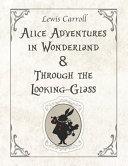 Alice Adventures in Wonderland   Through the Looking Glass Book
