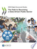 Oecd Digital Government Studies The Path To Becoming A Data Driven Public Sector