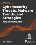 Cybersecurity Threats  Malware Trends  and Strategies