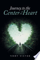 Journey to the Center of the Heart