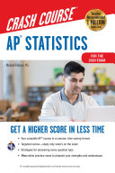 AP® Statistics Crash Course, For the 2020 Exam, Book + Online