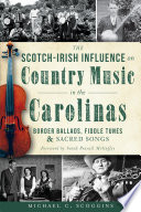 The Scotch-Irish Influence on Country Music in the Carolinas