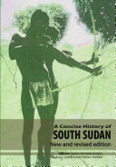 A Concise History of South Sudan  New and Revised Edition