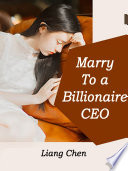 Marry To a Billionaire CEO