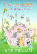 The Underhills: A Tooth Fairy Story