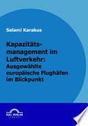 """Kapazit""""tsmanagement im Luftverkehr: ausgew""""hlte europ""""ische Flugh""""fen im Blickpunkt"""