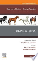 Equine Nutrition  An Issue of Veterinary Clinics of North America  Equine Practice  E Book