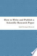 How to Write and Publish a Scientific Research Paper