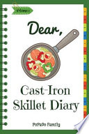 Dear, Cast-Iron Skillet Diary