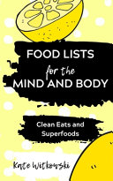 Food Lists for the Mind and Body Book