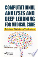 Computational Analysis and Deep Learning for Medical Care