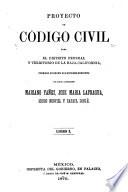 Proyecto de código civil para el Distrito Federal y territorio de la Baja-California