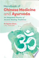 """Handbook of Chinese Medicine and Ayurveda: An Integrated Practice of Ancient Healing Traditions"" by Bridgette Shea"