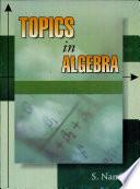 Topics in Algebra