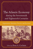 The Atlantic Economy during the Seventeenth and Eighteenth Centuries Pdf/ePub eBook