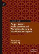Pauper Voices  Public Opinion and Workhouse Reform in Mid Victorian England