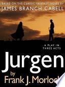 Jurgen  A Play in Three Acts