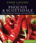 Food Lovers  Guide to   Phoenix   Scottsdale