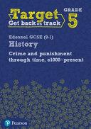 Target Grade 5 ( Edexcel GCSE (9-1) History Crime and Punishment Through Time, C1000- Present Intervention Workbook