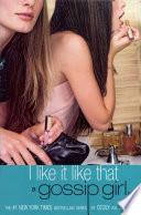 Gossip Girl #5: I Like It Like That