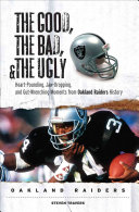 The Good  the Bad    the Ugly  Oakland Raiders